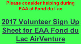 Please consider helping during  EAA at Fond du Lac  2017 Volunteer Sign Up  Sheet for EAA Fond du Lac AirVenture